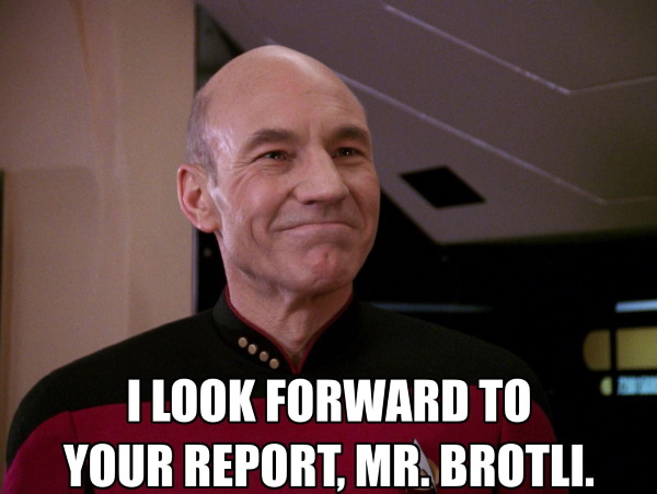 "An image of Patrick Stewart as Star Trek captain Jean-Luc Picard     with this quote: ""I look forward to your report Mr. Brotli."" It is     a parody of a line he delivers in the episode ""Hollow Pursuits""."